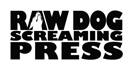 Visit Raw Dog Screaming Press