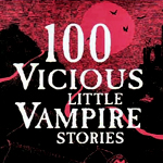100 Vicious Little Vampire Stories (1995)