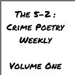 The 5-2 Crime Poetry V1 (2012)