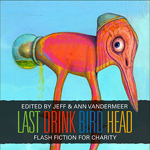 Last Drink Bird Head (2010)
