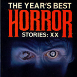 The Year's Best Horror Stories XX (1992)