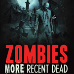 Zombies: More Recent Dead (2014)